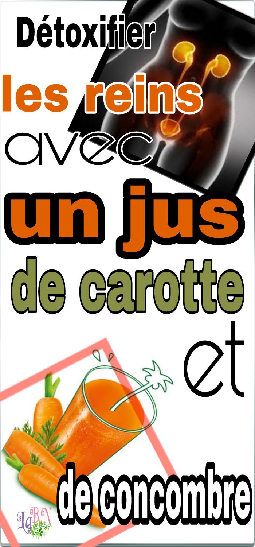 Détoxifier les reins avec un jus de carotte et de concombre