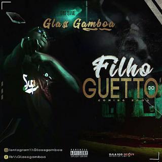 Glass Gamboa - Filho do Guetto Baixar