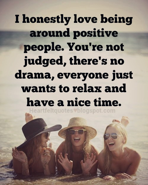 Positive People Quotes Extraordinary I Honestly Love Being Around Positive People Heartfelt Love And