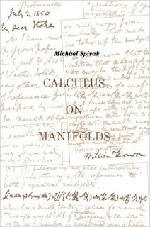 Calculus on Manifolds: A Modern Approach to Classical Theorems of Advanced Calculus by Michael Spivak