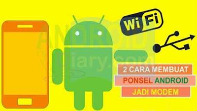 Cara membuat ponsel Android menjadi modem via USB dan via WiFi Cara Membuat Ponsel Android Menjadi Modem USB dan WiFi