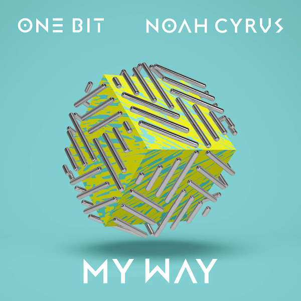One Bit & Noah Cyrus - My Way - Single Cover