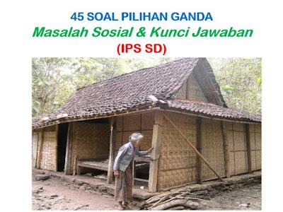 Soal Pilihan Ganda Tentang Masalah Sosial (IPS SD) + Jawaban
