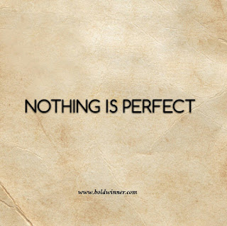nothing is perfect.