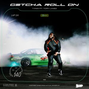 Baixar Getcha Roll On - T-Pain & Tory Lanez Mp3