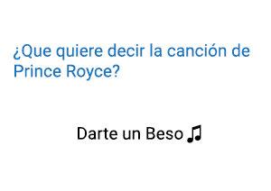 Significado de la canción Darte un Beso Prince Royce.