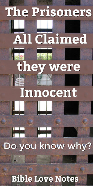 Why all the prisoners I met at Ft. Leavenworth Claimed to be Innocent. the Biblical reason, that is.