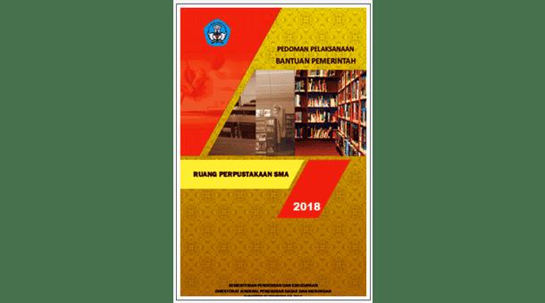 Pedoman Pelaksanaan Bantuan Pemerintah Ruang Perpustakaan SMA 2018