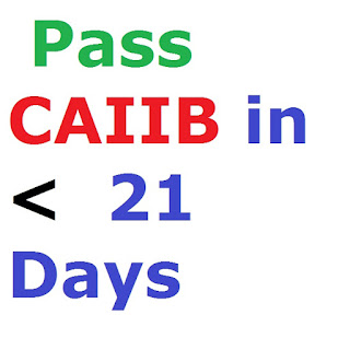 Pass CAIIB  in less than 21 days of Preparation