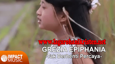Grezia Epiphania - Tak Berhenti Percaya