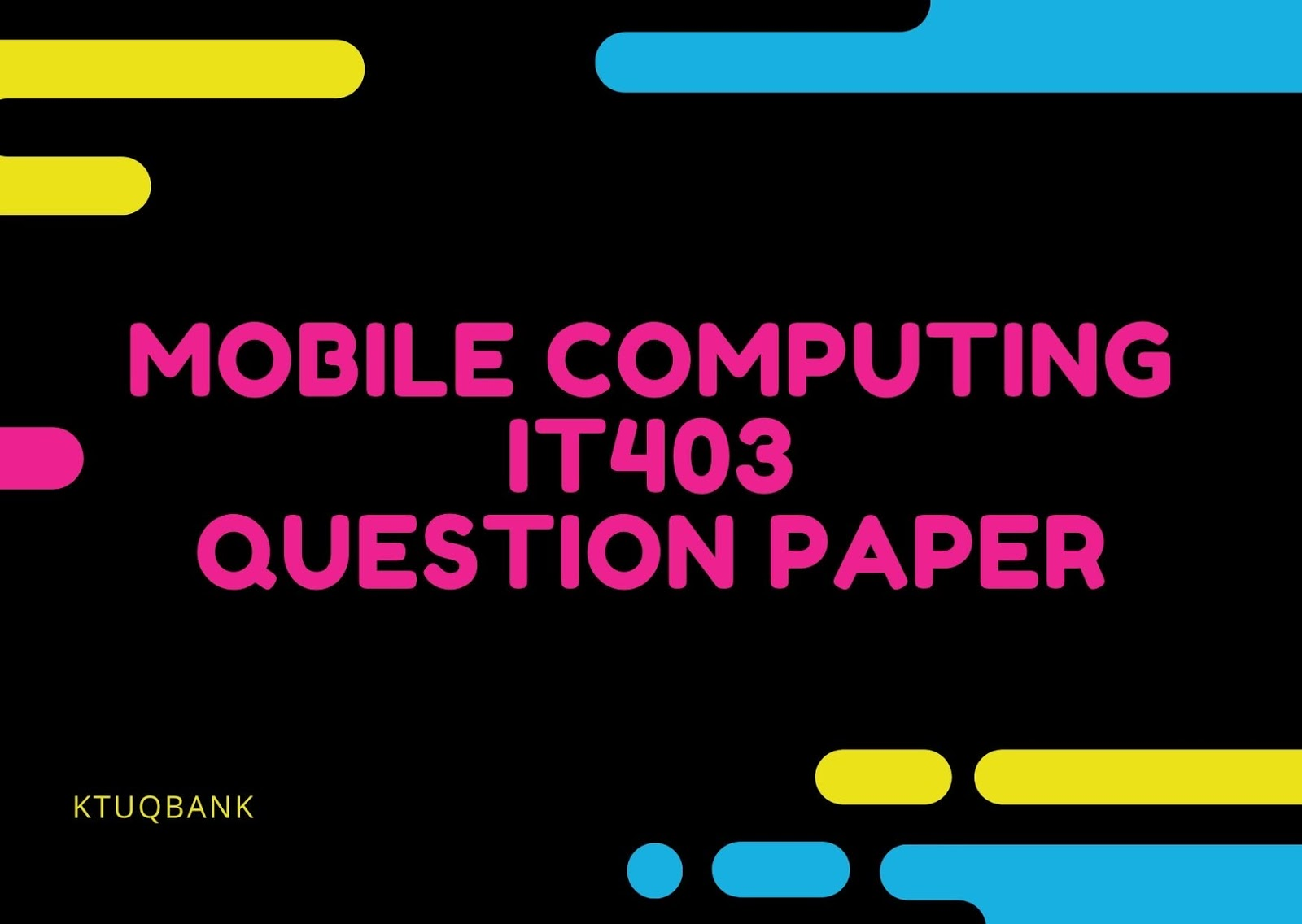 Mobile Computing | IT403 | Question Papers (2015 batch)