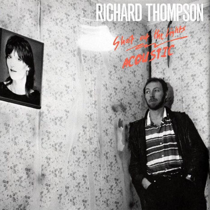 Albums That Should Exist: Richard Thompson - Shoot Out the Lights
