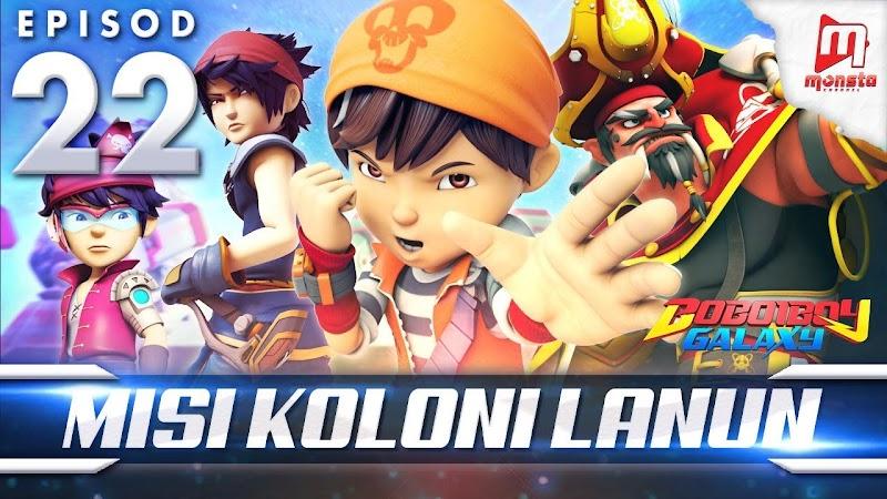 BoBoiBoy Galaxy Episode 22 - Misi Koloni Lanun MP4