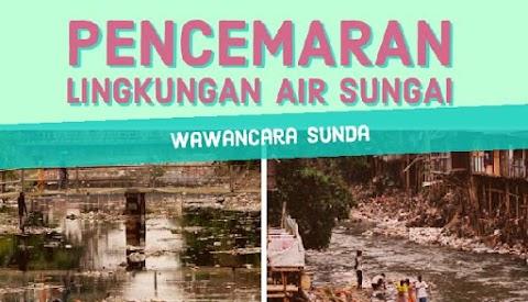 Wawancara Bahasa Sunda Tentang Pencemaran Sungai Akibat Limbah Pabrik!