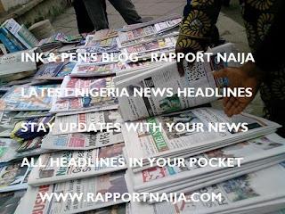 Latest Nigeria News Headlines for Today, Wednesday, July 05, 2017