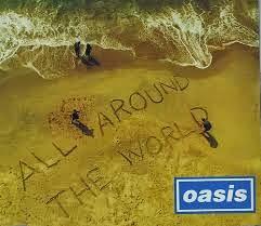 Oasis All Around The World Lyrics