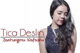 Lirik Lagu Jantungmu Nafasku - Tica Deslin chord kunci gitar, download album dan video mp3 terbaru 2017 gratis
