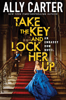 Take the Key and Lock Her Up (Embassy Row, Book 3), Carter, Ally, Good Condition