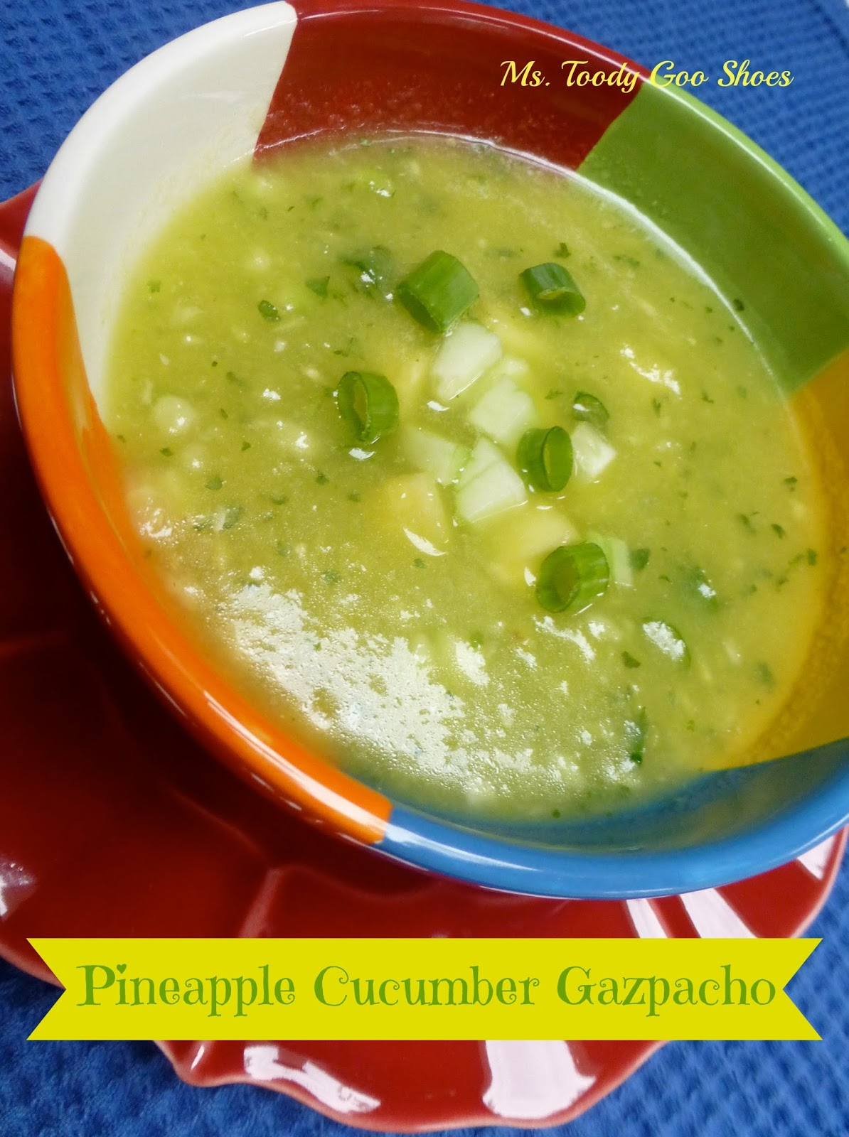 Pineapple Gazpacho | Ms. Toody Goo Shoes