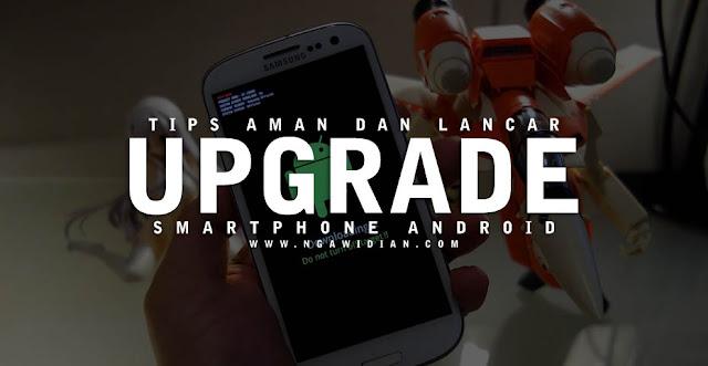 Tips Agar Aman dan Lancar Saat Upgrade OS Android