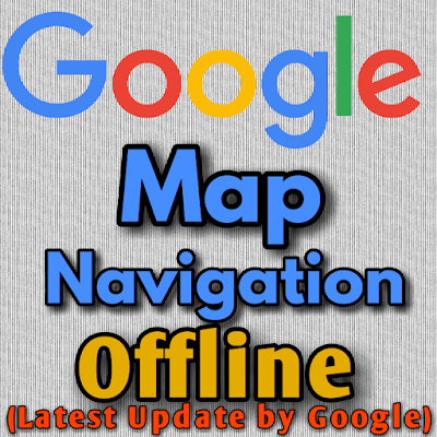 Google Maps Available Offline