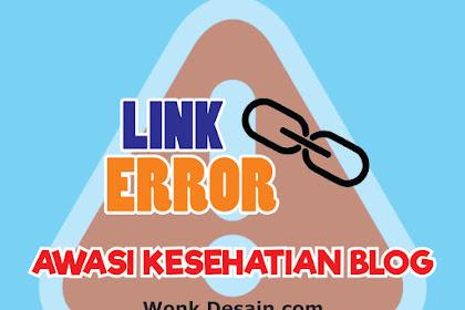Cara Mengecek Broken Link (link Mati/rusak) Di blogger | Cek kesehatan Blog