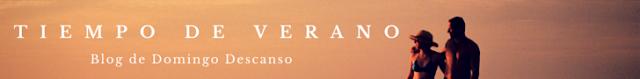 Banner con la leyenda Tiempo de Verano, blog de Domingo Descanso