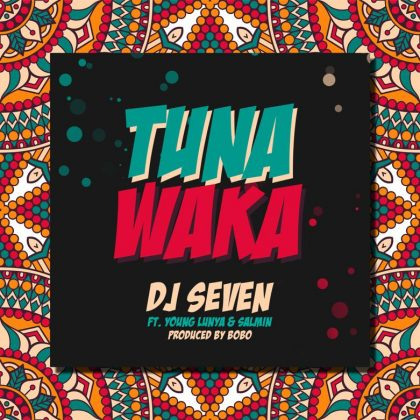Download Audio | Dj Seven Ft. Young Lunya & Salmin Swagz – Tuna Waka