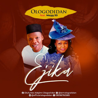MUSIC] Ologo Didan Ft. Mega 99 – EJIKA