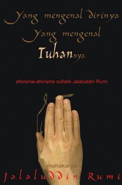 Yang Mengenal Dirinya Yang Mengenal Tuhannya oleh Jalaluddin Rumi PDF