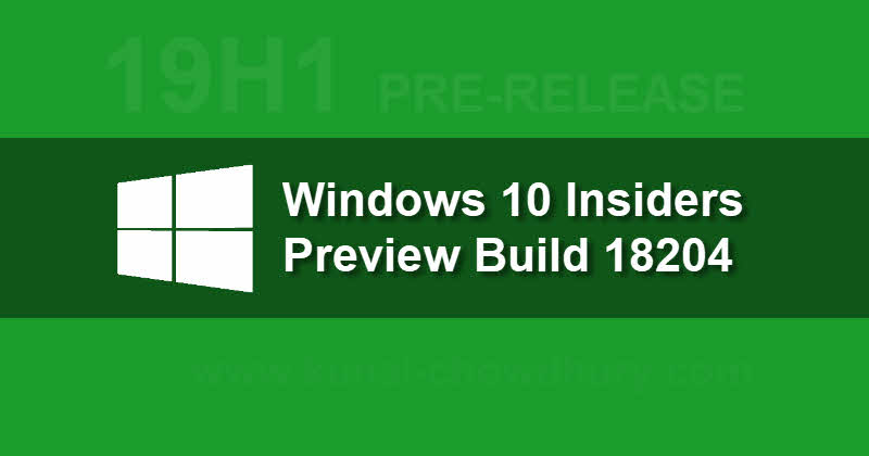 Windows 10 Insider Preview Fast Build 17723 and Skip Build 18204 is now rolling outWindows 10 Insiders Preview Fast Ring build 17723 and Skip Ahead build 18204 is now rolling out