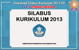 Geveducation:  Kumpulan Silabus K13 Revisi Kelas 1 2 3 4 5 6 SD Semester 1 dan 2