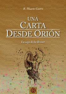 Reseña | Una carta desde Orión. La saga de los Breuer - R. Huarte Castro