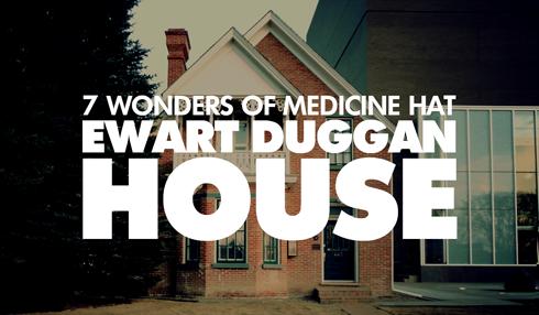 ewart duggan house medicine hat alberta