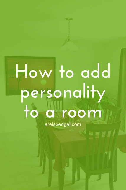 Tips for adding personality to the rooms in your home | arelaxedgal.com