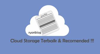 5 Layanan Cloud Storage Terbaik dan Sangat Disarankan Untuk Dipakai!!