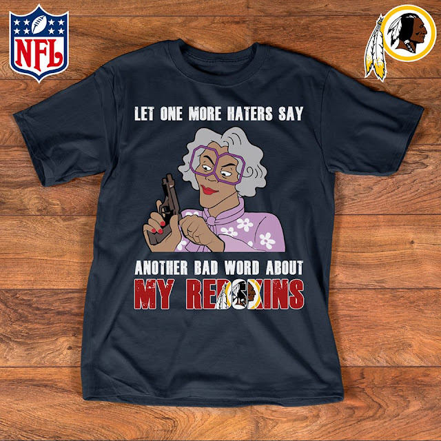 Washington Redskins - Let One More Mater Say Another Bad Word About Shirt