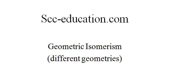 Geometric Isomerism (different geometries),sharma sir,scceducation,chemistry ,9718041826,free notes,free cbse study material,ncert solution,