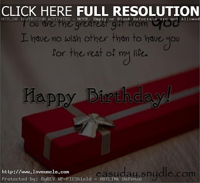 Happy Birthday Wishes And Quotes For the Love Ones: i love no wish other than to have you for the rest of my life,