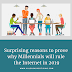 Surprising reasons to prove why Millennials will rule the Internet in 2019