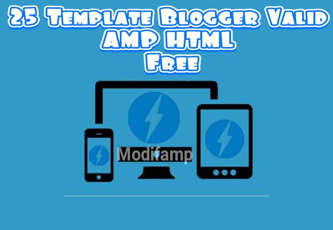 Kumpulan 25 Template AMP HTML Blogger Versi Free/Gratis Download Terbaru