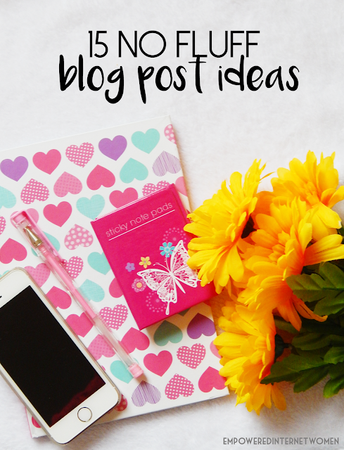 15 No Fluff Blog Post Ideas To Increase Blog Views | empowered internet women
