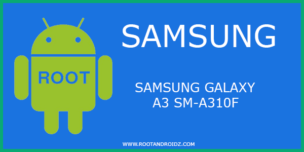 Root Samsung Galaxy SM-A310F | Root Galaxy A310F Android 7 0