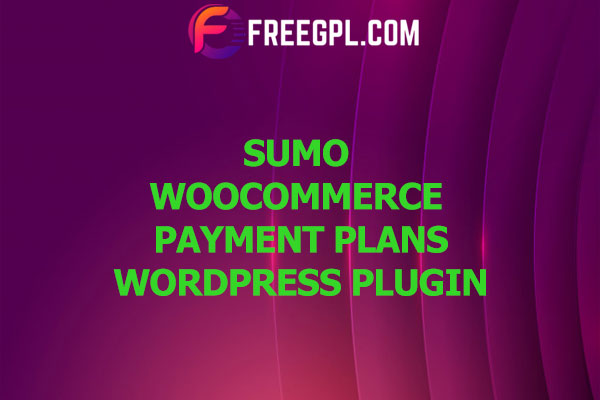 SUMO WooCommerce Payment Plans Nulled Download Free