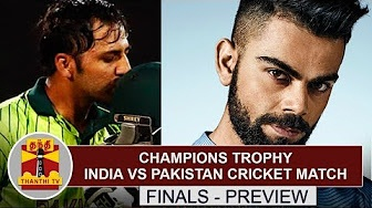 Champions Trophy Final 2017 : India vs Pakistan | Preview and Predictions | Thanthi TV