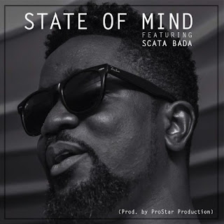 DOWNLOAD MP3:Sarkodie – State Of Mind ft. Scata Bada(Rep)2018