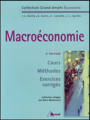 Livre : Macroéconomie, Cours, Méthodes, Exercices corrigés - Marc Montoussé PDF