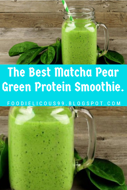 The Best Matcha Pear Green Protein Smoothie.