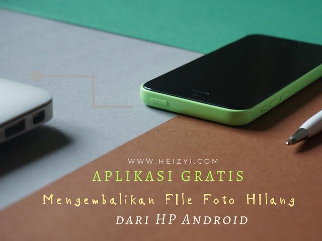Cara Mengembalikan File Foto Hilang dari HP Android