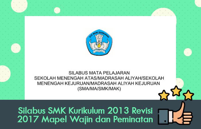 Silabus Smk Kurikulum 2013 Revisi 2017 Mapel Wajib Dan Peminatan Kurikulum 2013 Revisi Baru